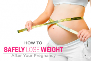 how to lose post pregnancy weight